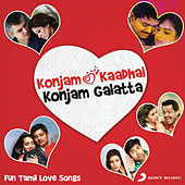Konjam Kaadhal Konjam Galatta by Various Artists