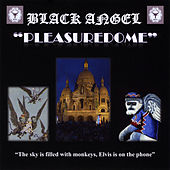 Play & Download Pleasuredome by Black Angel | Napster