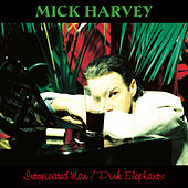 Intoxicated Man / Pink Elephants (remastered) von Mick Harvey