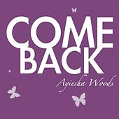 Play & Download Come Back by Ayiesha Woods | Napster