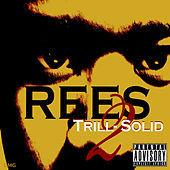Play & Download Trill-Solid 2 by Rees | Napster