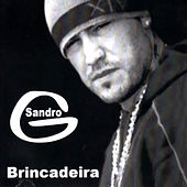 Play & Download Brincadeira by Sandro G | Napster