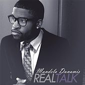 Play & Download The Real Talk by Mandela Dunamis | Napster