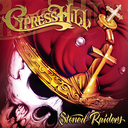 Stoned Raiders by Cypress Hill