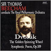 Dvořák: The Golden Spinning Wheel by Royal Philharmonic Orchestra