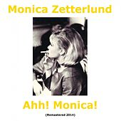 Play & Download Ahh! Monica! (Remastered) by Monica Zetterlund | Napster