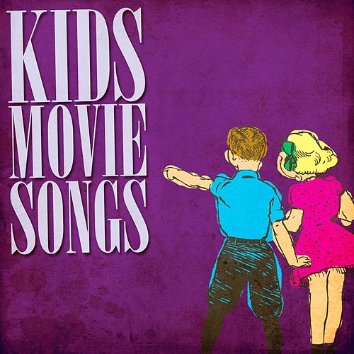 Play & Download Kids Movie Songs by Kids Movie Chorus | Napster