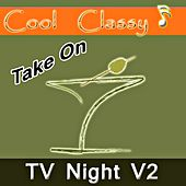 Play & Download Cool & Classy: Take On TV Night, Vol. 2 by Cool | Napster