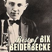 The Best of Bix Beiderbecke by Bix Beiderbecke