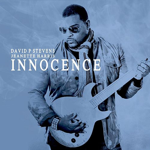 Play & Download Innocence (feat. Jeanette Harris) by David P. Stevens | Napster
