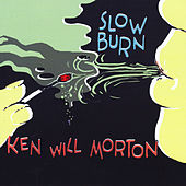 Play & Download Slow Burn by Ken Will Morton | Napster