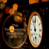 Play & Download The Timelessness Dimension by dr j | Napster