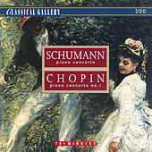 Play & Download Schumann: Piano Concerto - Chopin: Piano Concerto No. 1 by Various Artists | Napster