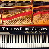 Play & Download Timeless Piano Classics by Charles T. Cozens | Napster