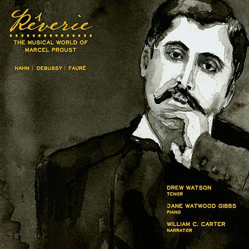 Rêverie: The Musical World of Marcel Proust by Drew Watson