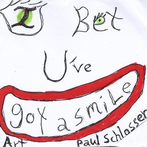 Play & Download I Bet U've Got a Smile by Art Paul Schlosser | Napster