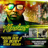 Play & Download Youth Dem a Seh Money (Remix) - Single by Konshens | Napster
