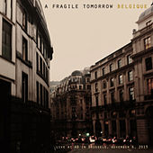 Belgique (Live in Brussels) - EP by A Fragile Tomorrow
