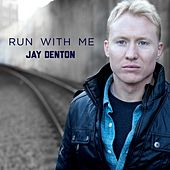 Run With Me by Jay Denton