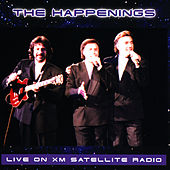 Play & Download Live On Xm Satellite Radio by The Happenings | Napster
