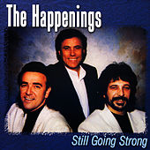 Play & Download Still Going Strong by The Happenings | Napster