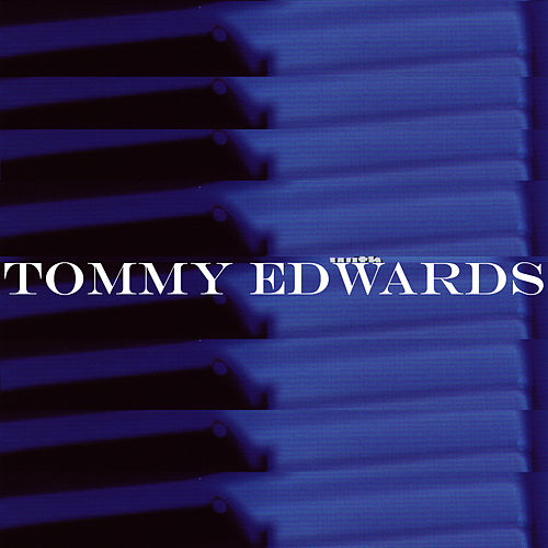 Tommy Edwards by Tommy Edwards