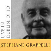 Play & Download Live In Dublin, Ohio by Stephane Grappelli | Napster