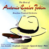 The Best Of Antonio Carlos Jobim by Brasilian Tropical Orchestra