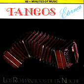Play & Download Los Romanticos De La Noche by Tangos Eternos | Napster