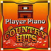 Play & Download Player Piano - Country Hits by Player Piano | Napster