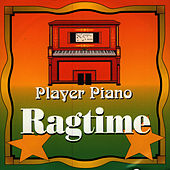 Play & Download Player Piano - Ragtime by Player Piano | Napster