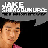 Jake Shimabukuro: The Rhapsody Interview by Jake Shimabukuro