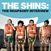 Play & Download The Shins: The Rhapsody Interview by The Shins | Napster