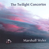 Play & Download The Twilight Concertos by Marshall Styler | Napster