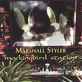 Play & Download Mockingbird Station by Marshall Styler | Napster