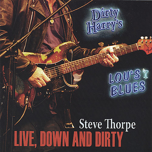 Play & Download Live-Down and Dirty by Steve Thorpe | Napster