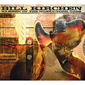 Play & Download Hammer Of The Honky-Tonk Gods by Bill Kirchen | Napster