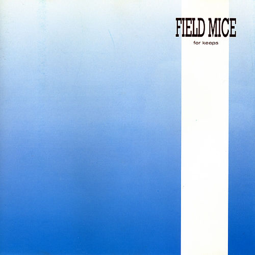 Play & Download For Keeps by Field Mice | Napster