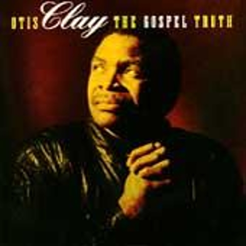 Play & Download The Gospel Truth by Otis Clay | Napster