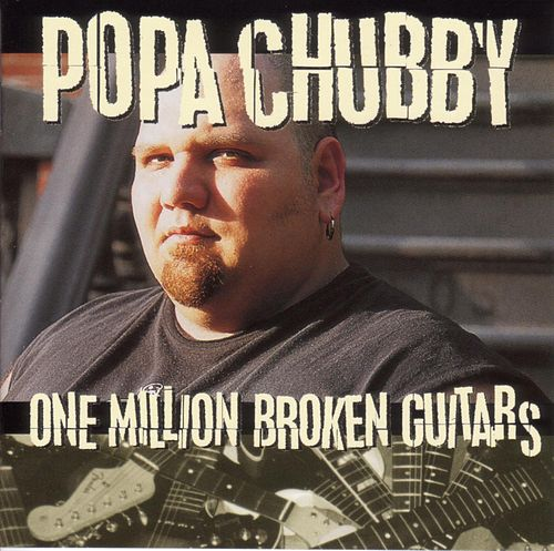 Play & Download One Million Broken Guitars by Popa Chubby | Napster