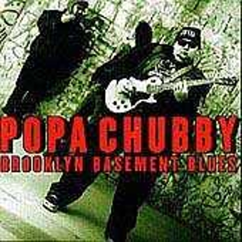 Play & Download Brooklyn Basement Blues by Popa Chubby | Napster