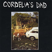 Play & Download Cordelia's Dad by Cordelia's Dad | Napster