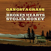 Play & Download Broken Hearts and Stolen Money by Gangstagrass | Napster