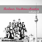 Play & Download Berliner Stadtmusikanten 8 by Various Artists | Napster