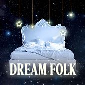 Play & Download Dream Folk by Various Artists | Napster