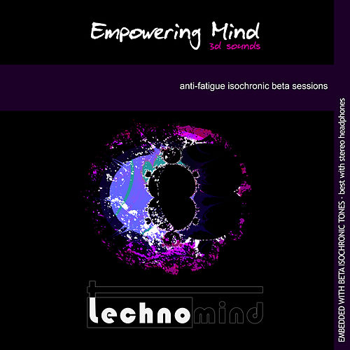Play & Download Empowering Mind: Anti-Fatigue Isochronic Beta Sessions by Techno Mind | Napster