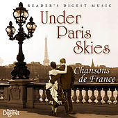 Reader's Digest Music: Under Paris Skies - Chansons De France by Various Artists
