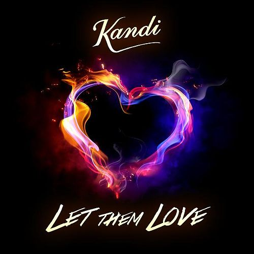 Play & Download Let Them Love by Kandi | Napster