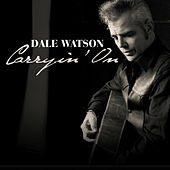 Play & Download Carryin' On by Dale Watson | Napster