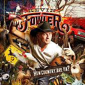 Play & Download How Country Are Ya? by Kevin Fowler | Napster